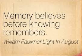 Light In August Memory Believes